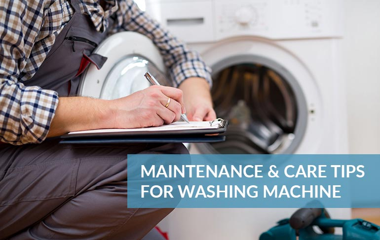 Maintenance & care tips for washing machine