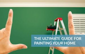 The Ultimate Guide for Painting your Home