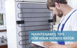 Maintenance tips for your refrigerator