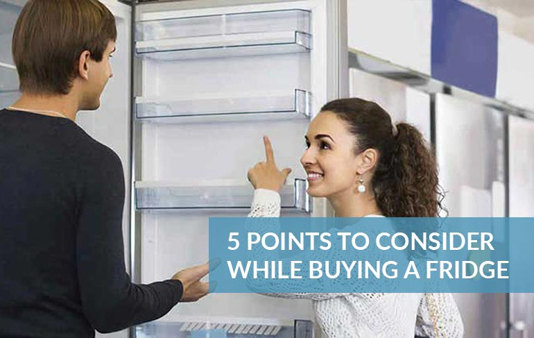 5 Points To Consider While Buying A Fridge